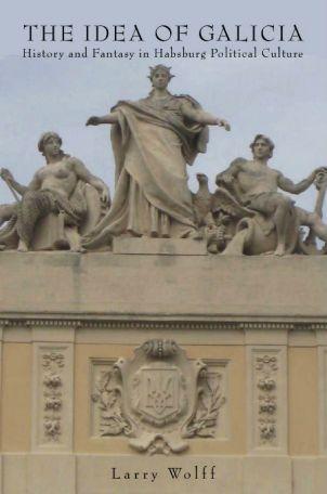 Ларрі Вулф написав ненаціоналістичну історію Галичини